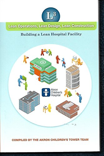 9780578148489: Lean Operations, Lean Design, Lean Construction: Building a Lean Hospital Facility