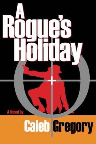A Rogue's Holiday (Jack Coda) (Volume 1): Caleb Gregory
