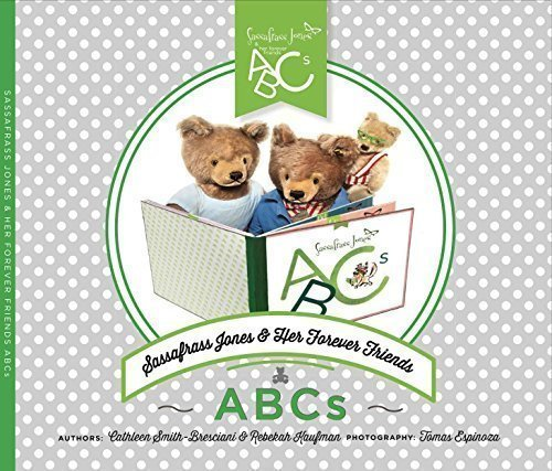 Sassafrass Jones & Her Forever Friends ABCs: Cathleen Smith-Bresciani, Rebekah Kaufman