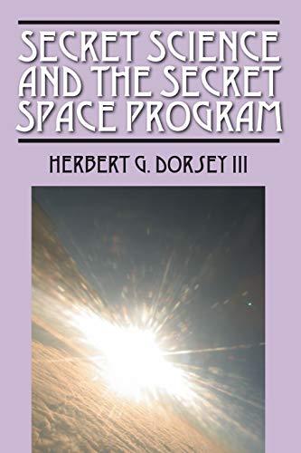 9780578152387: Secret Science and the Secret Space Program
