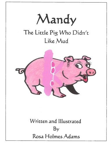 9780578154183: Mandy The Little Pig Who Didn't Like Mud