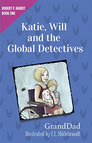 9780578154992: Katie, Will and the Global Detectives (Robert P. Rabbit Book 1)