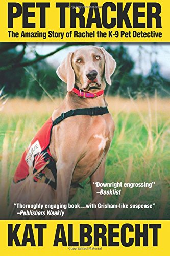 9780578157559: Pet Tracker: The Amazing Story of Rachel the K-9 Pet Detective
