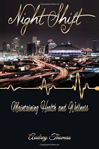 9780578158020: Night Shift: Maintaining Health and Wellness