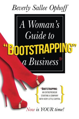 9780578161433: A Woman's Guide to Bootstrapping a Business