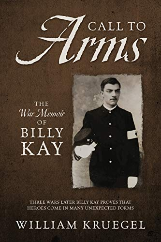 9780578162416: Call To Arms: The War Memoir of Billy Kay