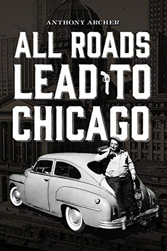 9780578162560: All Roads Lead To Chicago