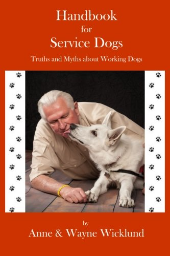 9780578163291: Handbook for Service Dogs: Truths and Myths about Working Dogs (The Wet Nose Series) (Volume 3)