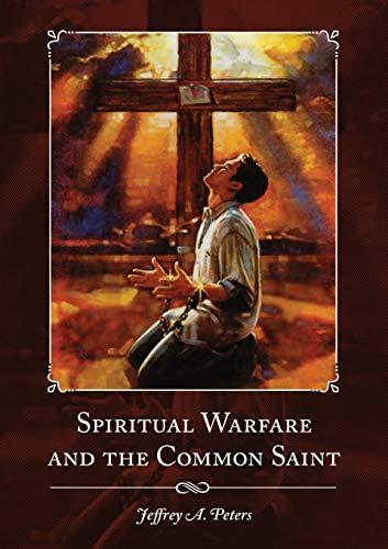 9780578163420: Spiritual Warfare and the Common Saint