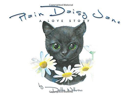 Plain Daisy Jane: A Love Story: Withrow, Dottie/ Brent,