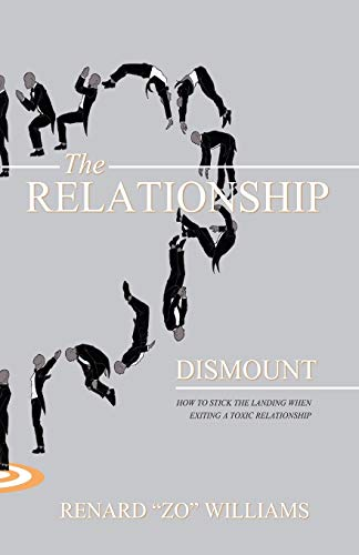 9780578164151: The Relationship Dismount: How to Stick the Landing When Exiting a Toxic Relationship