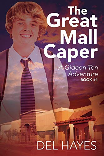 9780578166179: The Great Mall Caper: A Gideon Ten Adventure Book #1