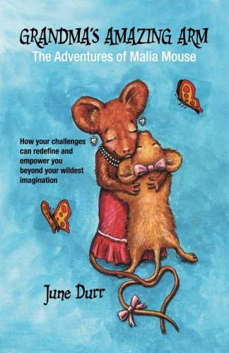 9780578168326: Grandma's Amazing Arm: The Adventures of Malia Mouse (Volume 1)