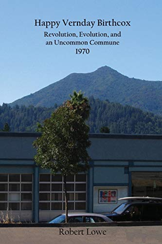 9780578168876: Happy Vernday Birthcox: Revolution, Evolution, and an Uncommon Commune - 1970