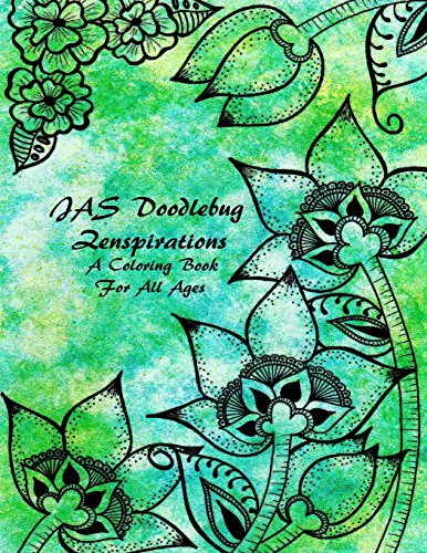9780578169996: JAS Doodlebug Zenspirations: A Coloring Book For All Ages