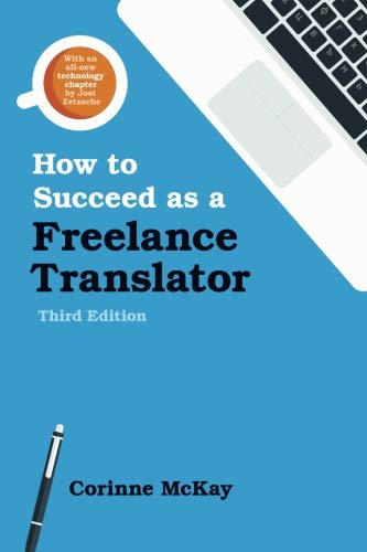 9780578170077: How to Succeed as a Freelance Translator, Third Edition