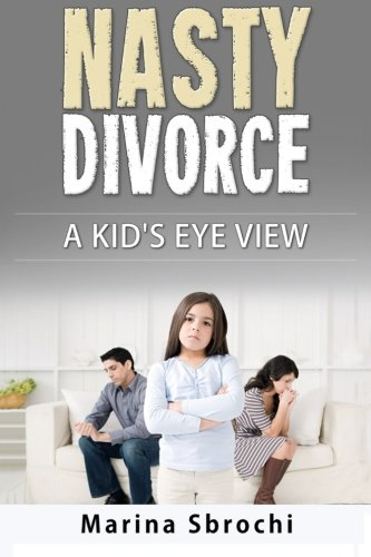 9780578171487: Nasty Divorce: A Kid's Eye View