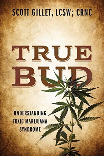 9780578173764: True Bud: Understanding Toxic Marijuana Syndrome