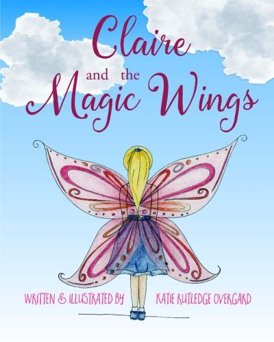 9780578173962: Claire and the Magic Wings