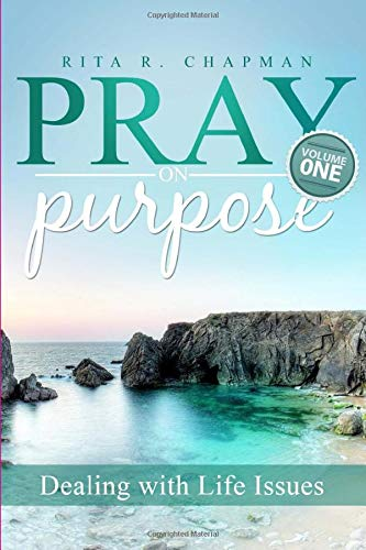 9780578175096: Pray On Purpose: Dealing With Life Issues (Volume 1)