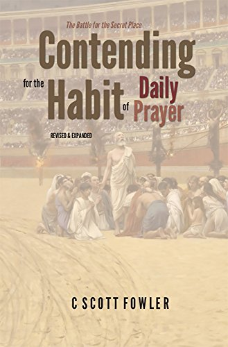 9780578178769: Contending for the Habit of Daily Prayer, Revised and Expanded