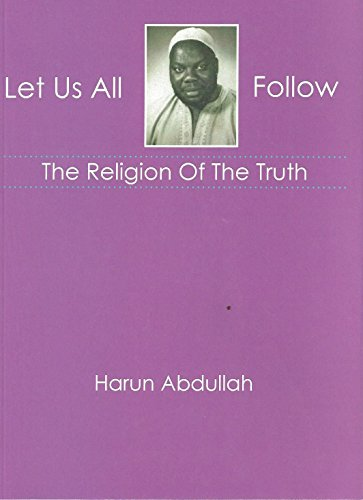 Let Us Follow The Religion Of The: Harun Abdullah