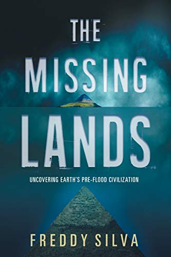 9780578482194: The Missing Lands: Uncovering Earth's Pre-flood Civilization