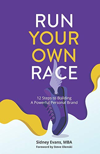 9780578510194: Run Your Own Race: 12 Steps to Building Your Powerful Personal Brand