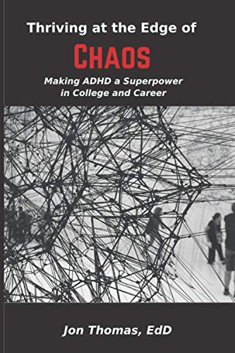 9780578599977: Thriving at the Edge of Chaos: Making ADHD a Superpower in College and Career