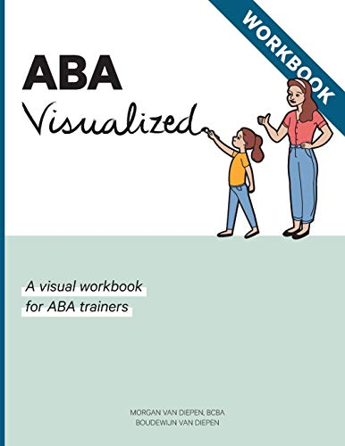 9780578648088: ABA Visualized Workbook: A visual workbook for ABA trainers
