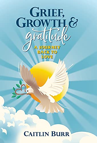9780578957951: Grief, Growth, and Gratitude