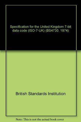 9780580080739: Specification for the United Kingdom 7-bit data code (ISO-7-UK) (BS4730. 1974)