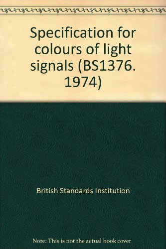 9780580084270: Specification for colours of light signals (BS1376. 1974)