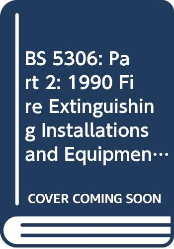 9780580185601: BS 5306: Part 2: 1990 Fire Extinguishing Installations and Equipment