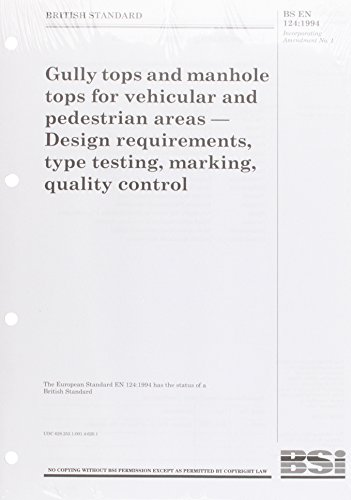 9780580227547: BS EN 124:1994 Gully Tops and Manhole Tops for Vehicular and Pedestrian Areas. Design Requirements, Type Testing, Marking, Quality Control