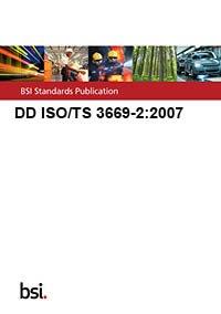 9780580575280: DD ISO/TS 3669-2:2007