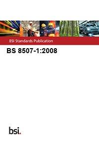 9780580585609: BS 8507-1:2008