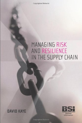 Managing Risk and Resilience in the Supply Chain (0580607267) by David Kaye