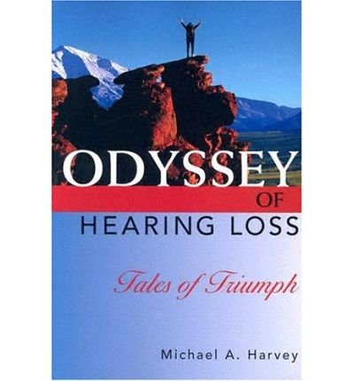 9780581210074: Odyssey of Hearing Loss: Tales of Triumph