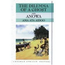 Dilemma a Ghost and Anowa Longman African: Ama Ata Aidoo