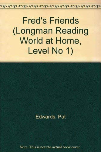 Fred's Friends (Longman Reading World at Home, Level No 1) (0582002710) by Pat Edwards