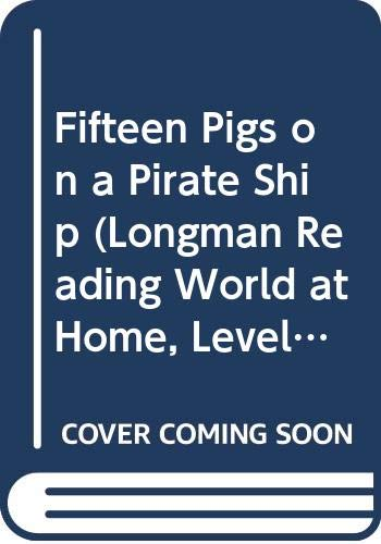Fifteen Pigs on a Pirate Ship (Longman Reading World at Home, Level, No 3) (0582002796) by Pat Edwards