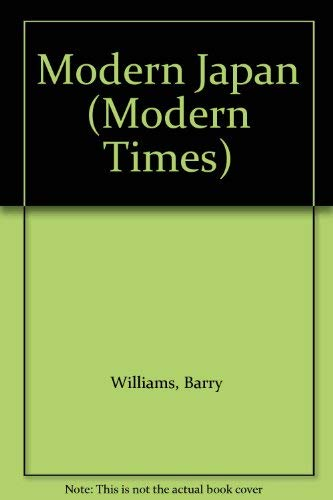 Modern Japan (Modern times) (9780582002975) by Williams, Barry