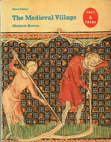 9780582003866: The Medieval Village (Then & There)