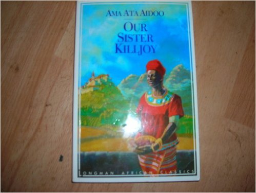 9780582003910: Our Sister Killjoy: Or, Reflections from a Black-Eyed Squint (Longman African classics)