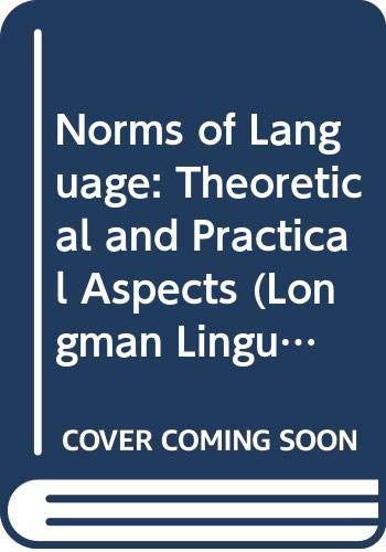 9780582004191: Norms of Language: Theoretical and Practical Aspects (Longman Linguistics Library)