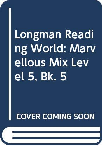 Longman Reading World: Marvellous Mix Level 5, Bk. 5 (0582004438) by Body, Wendy; Edwards, P.