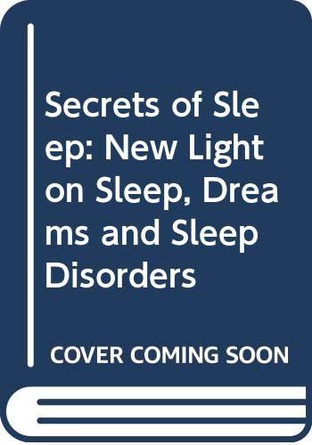 9780582005372: Secrets of Sleep: New Light on Sleep, Dreams and Sleep Disorders