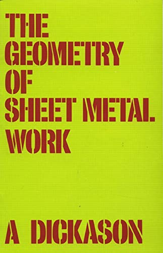 The Geometry of Sheet Metal Work for: A. Dickason (author)