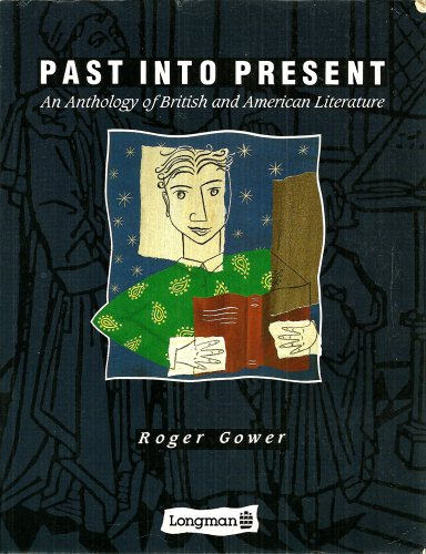 9780582009929: Past into Present: An Anthology of British and American Literature